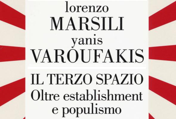 "Su lìburu de Lorenzo Marsili e Yanis Varoufakis ""il terzo spazio – oltre establishment e populismo"""